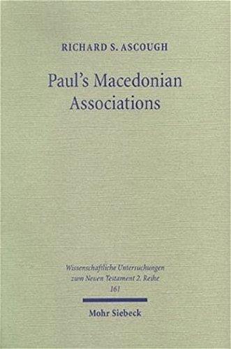 Paul's Macedonian Associations: The Social Context of Philippians and 1 Thessalonians (Wissenschaftliche Untersuchungen Zum Neuen Testament, 161)