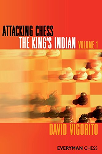 Attacking Chess: The King's Indian (Everyman Chess Series) (Volume 1)
