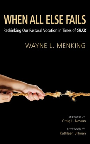 When All Else Fails: Rethinking Our Pastoral Vocation in Times of Stuck