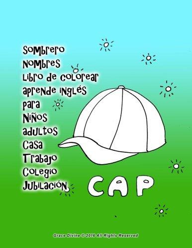 Amazon.com: sombrero nombres libro de colorear aprende inglés para Niños adultos Casa Trabajo Colegio Jubilación (Spanish Edition) (9781533504647): Grace ...