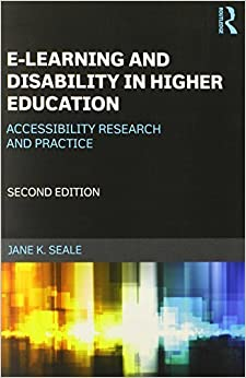 Book E-learning and Disability in Higher Education: Accessibility Research and Practice by Jane K. Seale (2013-08-08)