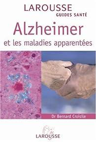 Alzheimer et les maladies apparentées par Bernard Croisile