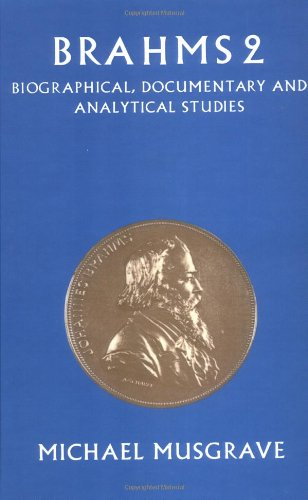 Brahms 2: Biographical, Documentary and Analytical Studies (Bk.2)