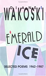 Emerald Ice: Selected Poems 1962-1987