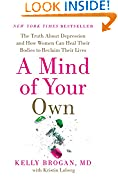 #7: A Mind of Your Own: The Truth About Depression and How Women Can Heal Their Bodies to Reclaim Their Lives