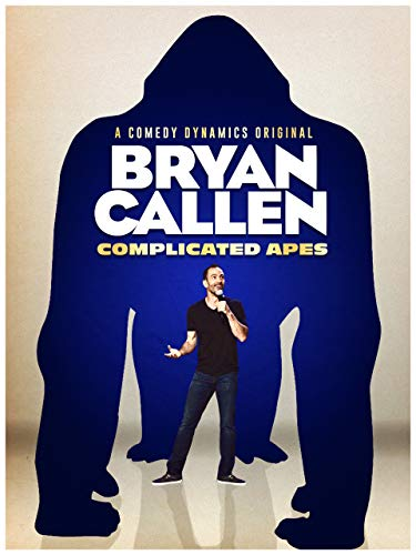 Bryan Callen: Complicated Apes (Best Comedies On Amazon Prime 2019)