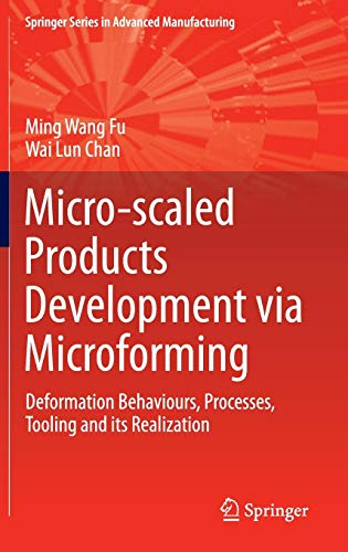 Micro-scaled Products Development via Microforming: Deformation Behaviours, Processes, Tooling and its Realization (Spri