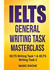 IELTS General Writing Task Masterclass ®: IELTS Writing Task 1 & IELTS Writing Task 2