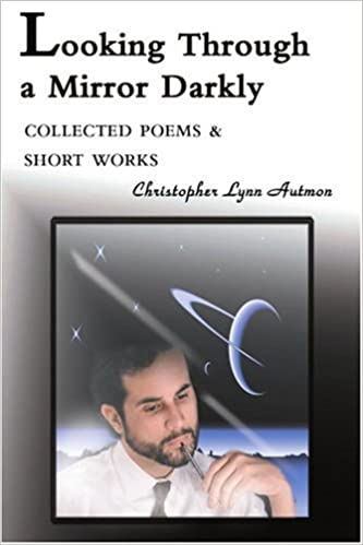 Book Looking Through a Mirror Darkly: Collected Poems and Short Works