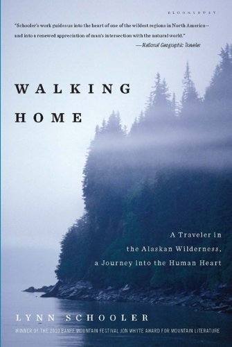 Image of Walking Home: A Traveler in the Alaskan Wilderness, a Journey into the Human Heart