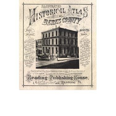 1876 Illustrated Historical Atlas of Berks County, Pennsylvania ()