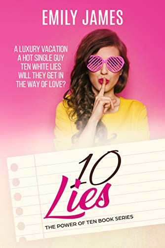 Ten Lies: A fun and sexy romantic comedy by [James, Emily]