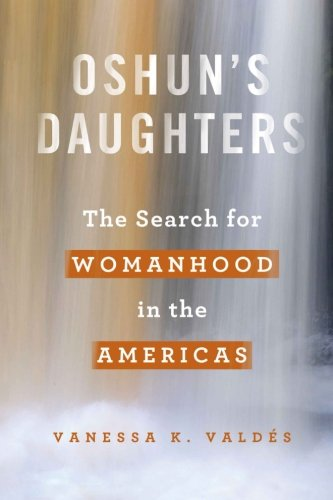 Read Online Oshun's Daughters: The Search for Womanhood in the Americas pdf