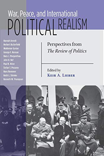 War, Peace, and International Political Realism: Perspectives from The Review of Politics (REVIEW OF POLITICS Series)