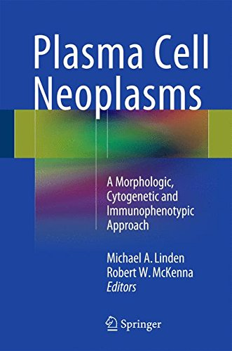 Read Online Plasma Cell Neoplasms: A Morphologic, Cytogenetic and Immunophenotypic Approach PDF