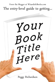 Your Book Title Here by [Richardson, Peggy]
