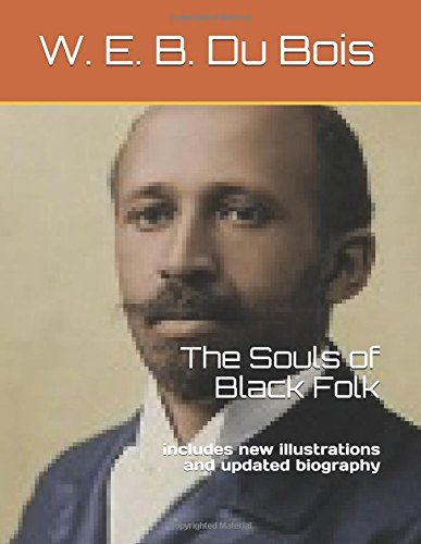 The Souls of Black Folk: includes new illustrations and updated biography PDF ePub fb2 book