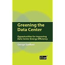 Greening the Data Center: Opportunities for Improving Data Center Energy Efficiency