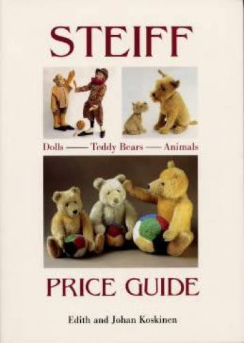 Steiff Price Guide: Dolls, Teddy Bears, Animals