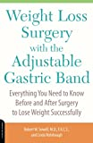 Weight Loss Surgery with the Adjustable Gastric Band, Robert Sewell and Linda Rohrbough, 1600940021