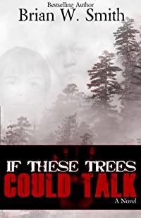 If These Trees Could Talk by Brian W. Smith ebook deal