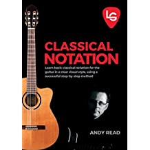 Love Guitar bitesize Understanding Classical Notation – Learning To Master One Of The Most Versatile Instruments In The World!: The ultimate beginner's guide to classical notation on guitar