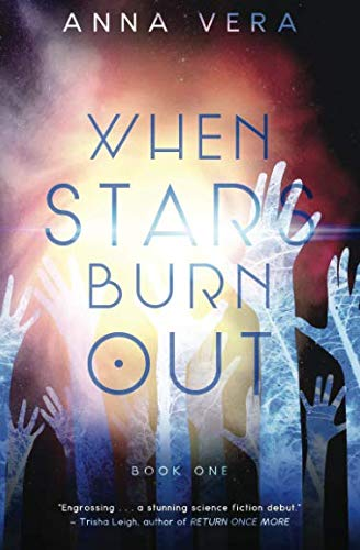 - When Stars Burn Out: Book One (Europa)