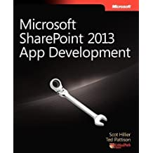 Microsoft SharePoint 2013 App Development by Hillier, Scot, Pattison, Ted 1st (first) Edition (2013)