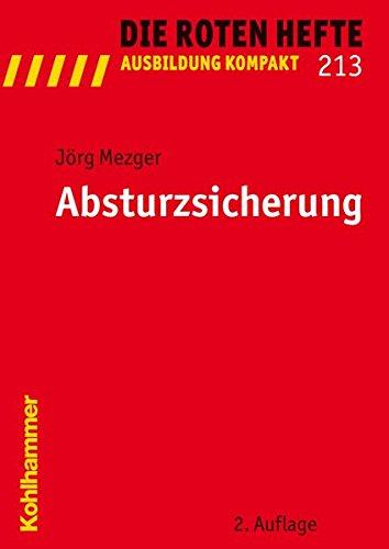 Absturzsicherung (Die Roten Hefte /Ausbildung kompakt, Band 213)