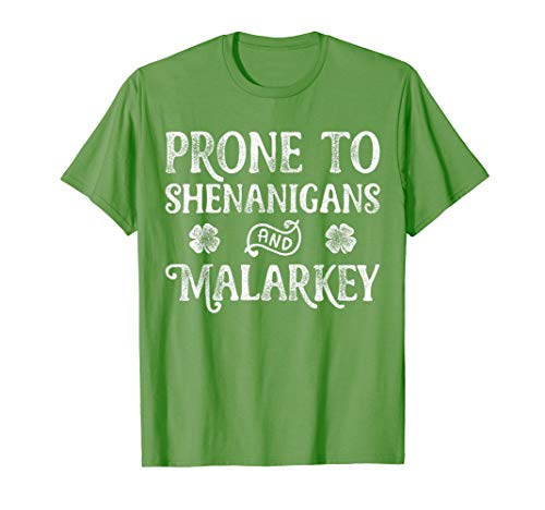 Prone To Shenanigans and Malarkey T shirt St Patricks ()