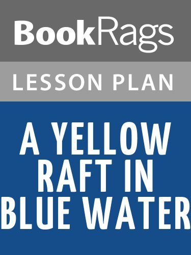 Lesson Plans A Yellow Raft in Blue Water (A Yellow Raft In Blue Water)