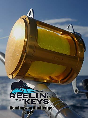 Reelin' In The Keys - Hemingway Challenge 2017 (Blue Marlin Fishing)