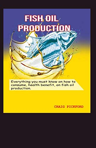 Fish oil production.: Everything you must know