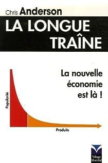 La Longue Traîne : La nouvelle économie est là ! par Anderson