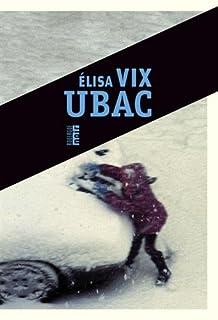 Ubac, Vix, Elisa