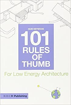 Book 101 Rules of Thumb for Low Energy Architecture 1st edition by Heywood, Huw (2013)