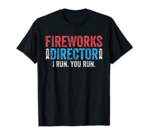 Fireworks Director T-Shirt 4th of July Gift Shirt