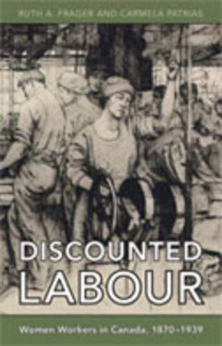Download Discounted Labour: Women Workers in Canada, 1870-1939 (Themes in Canadian History) PDF