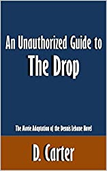 An Unauthorized Guide to The Drop: The Movie Adaptation of the Dennis Lehane Novel [Article]