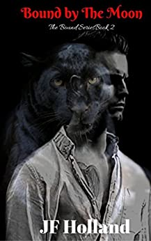 Bound by The Moon (The Bound Series Book 2) by [Holland, JF]