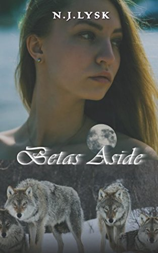 Betas Aside (The Stars of the Pack) by Independently published