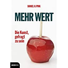 Mehr Wert: Die Kunst, gefragt zu sein (German Edition)