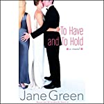To Have and To Hold | Jane Green