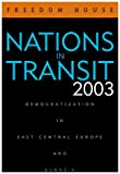Nations in Transit 2003, Adrian Karatnycky and Alexander J. Motyl, 0742528715