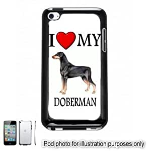 Doberman I Love My Dog Photo Apple iPod 4 Touch Hard Case Cover Shell Black 4th Generation by icecream design