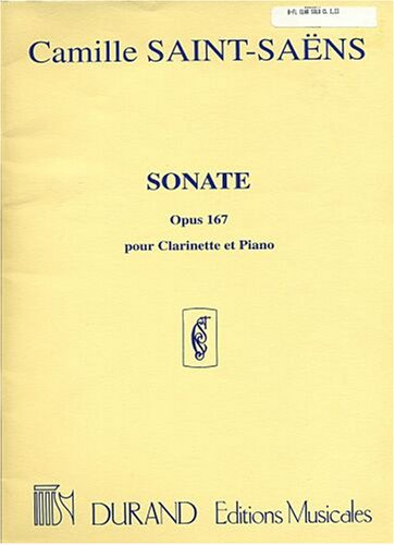 Saint-Saens: Sonate, Opus 167, pour Clarinette et Piano (©1921) (In Two Separate Pull-out Parts for Each Instrument: Clarinet and Piano) (Editions Musicales)