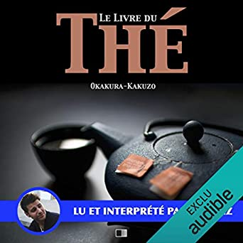 Amazon Com Le Livre Du The Audible Audio Edition Okakura
