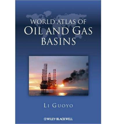 [(World Atlas of Oil and Gas Basins)] [Author: Guoyu Li] published on (March, 2011) pdf