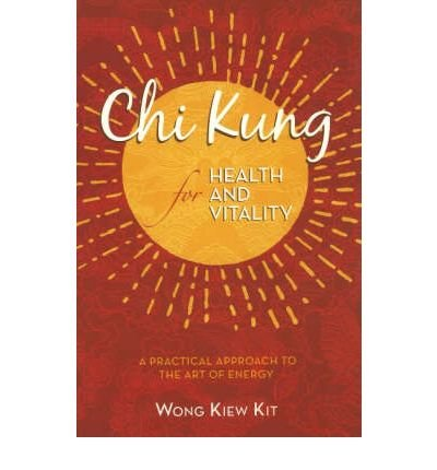 Chi Kung for Health and Vitality: A Practical Approach to the Art of Energy (Paperback) - Common pdf epub