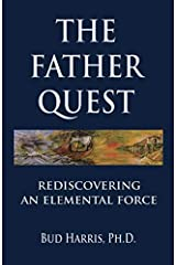 The Father Quest: Rediscovering an Elemental Force Paperback